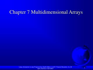 Chapter 7 Multidimensional Arrays