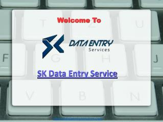 Top Class Data Conversion Outsourcing Service - SK Data Entry