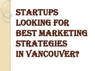 Are You Looking for Best Marketing Strategies in Vancouver?