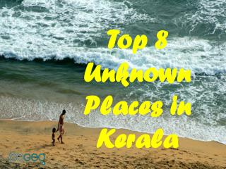 Find Out Top 8 Unknown Places in Kerala