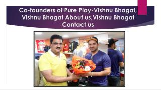 vishnu bhagat about us,vishnu bhagat contact us,vishnu bhagat facebook
