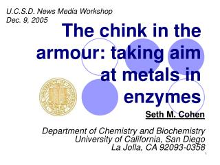 The chink in the armour: taking aim at metals in enzymes