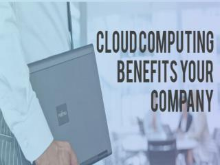 Cloud computing benefits for your company
