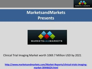 Clinical Trial Imaging Market worth 1069.7 Million USD by 2021