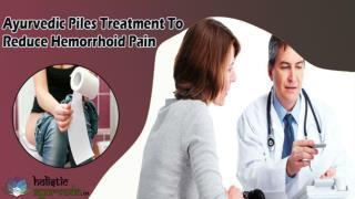Ayurvedic Piles Treatment To Reduce Hemorrhoid Pain