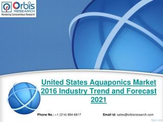 United States Aquaponics Industry Analysis & 2021 Forecast Now Available at OrbisResearch.com