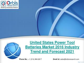 2016-2021 United States Power Tool Batteries Market Trend & Development Study