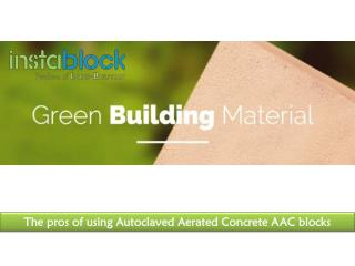 The pros of using Autoclaved Aerated Concrete AAC blocks