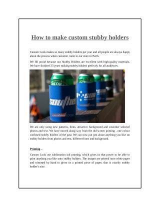 How to Make Custom Stubby Holders?