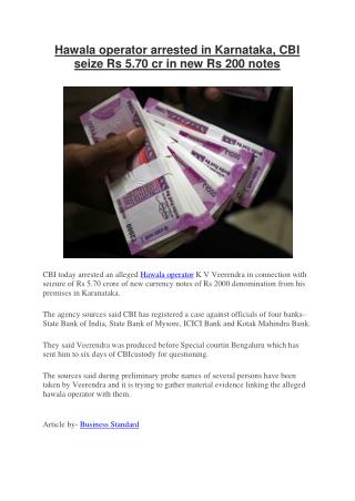 Hawala operator arrested in Karnataka, CBI seize Rs 5.70 cr in new Rs 200 notes