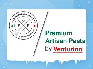 Premium Artisan Pasta by Venturino