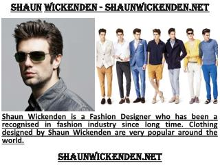 Shaun Wickenden Fashion Designer In California