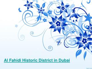 Al Fahidi Historic District in Dubai