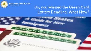So, You Missed The Green Card Lottery Deadline. What Now?