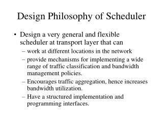 Design Philosophy of Scheduler