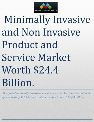 Minimally Invasive and Non Invasive Product and Service Market