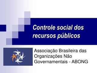 Controle social dos recursos p blicos