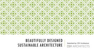 Beautifully Designed Sustainable Architecture