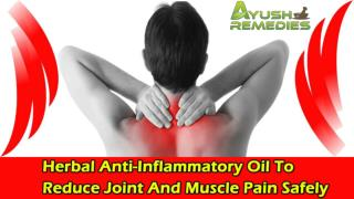 Herbal Anti-Inflammatory Oil To Reduce Joint And Muscle Pain Safely