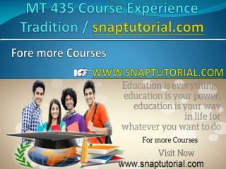 MT 435 Course Experience Tradition / snaptutorial.com