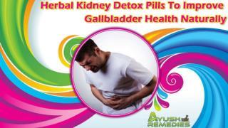 Herbal Kidney Detox Pills To Improve Gallbladder Health Naturally