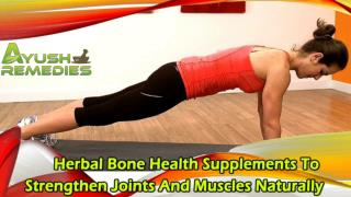 Herbal Bone Health Supplements To Strengthen Joints And Muscles Naturally