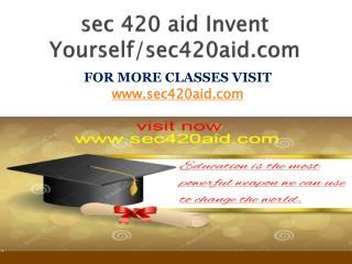 sec 420 aid Invent Yourself/sec420aid.com