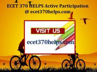 ECET 370 HELPS Active Participation / ecet370helps.com