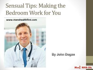 Sensual Tips: Making the Bedroom Work for You