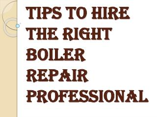 Hire the Right Boiler Repair Professional in Surrey, BC