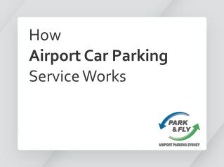 How Airport Car Parking Service Works