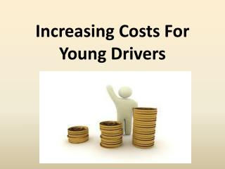 Increasing Costs For Young Drivers