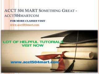 ACCT 504 MART Something Great-acct504martcom