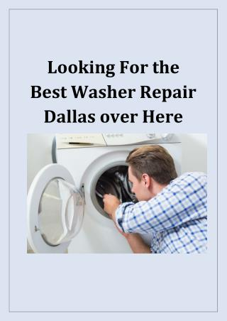 Looking For the Best Washer Repair Dallas over Here