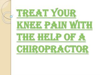 Treat Your Knee Pain With Chiropractic Treatment