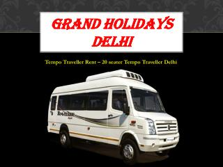 Tempo Traveller Rental Delhi, 20 seater tempo traveller on rent