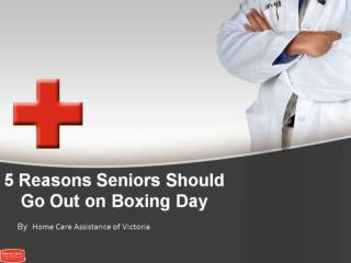 5 Reasons Seniors Should Go Out on Boxing Day
