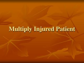 Multiply Injured Patient