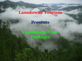 Lansdowne tour package, lansdowne weekend getaways packages