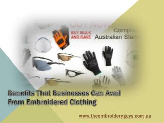 Benefits That Businesses Can Avail From Embroidered Clothing