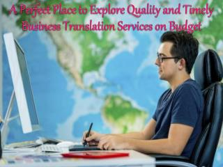 A perfect place to explore quality and timely business translation services on budget