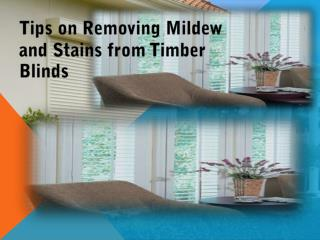 Tips on Removing Mildew and Stains from Timber Blinds
