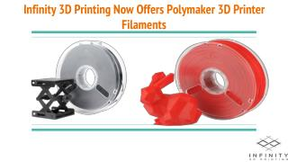 Infinity 3D Printing Now Offers Polymaker 3D Printer Filaments