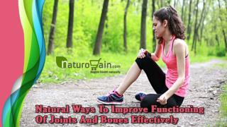 Natural Ways To Improve Functioning Of Joints And Bones Effectively