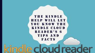 1855-856-2653 - The Kindle Help Will Let You Know the Kindle Cloud Reader's 6 Tips and Facts