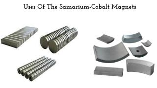 Uses Of The Samarium-Cobalt Magnets