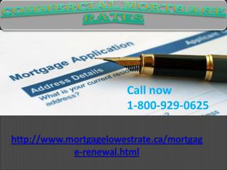 Have you needy of Commercial Mortgage Rates? Dial toll 1-800-929-0625 free
