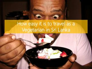 How easy it is to travel as a Vegetarian in Sri Lanka