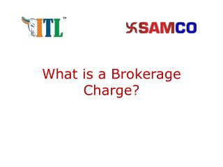 What are Brokerage Charges in Indian Stock Market | Online Brokerage Account - SAMCO Securities