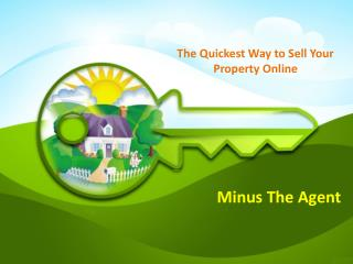 Minus The Agent - The Quickest Way To Sell Your Property Online